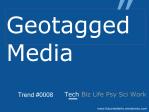 Geotagged Media