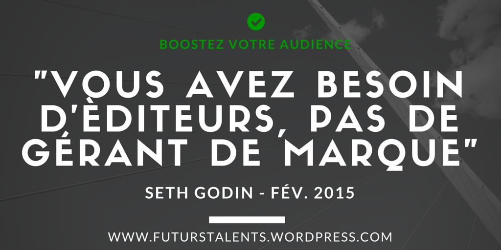 """""""Vous avez besoin d'étideurs, pas de gérant de marque"""" Seth Godin"""