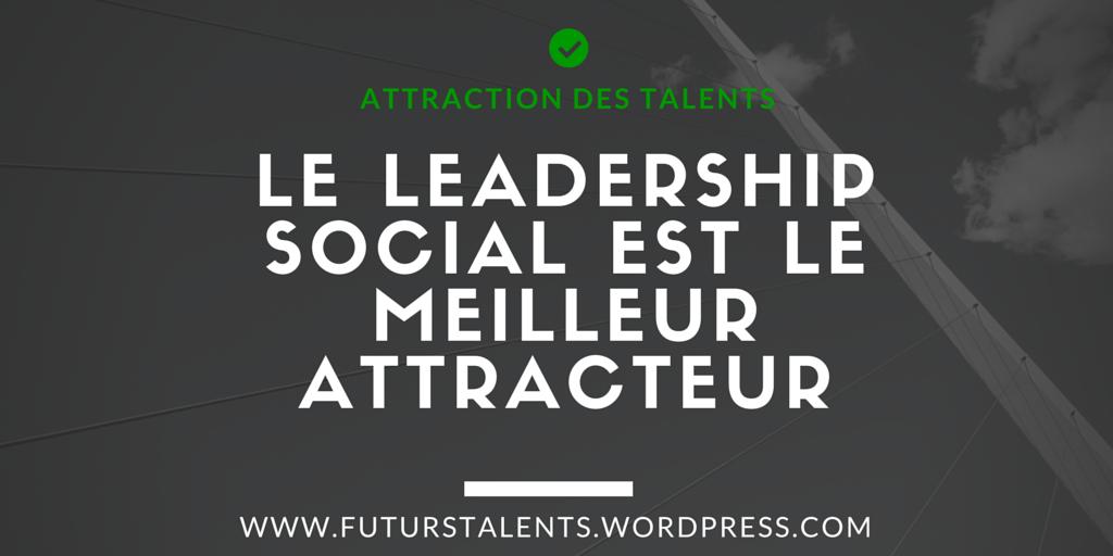 Le leadership social est le meilleur attracteur