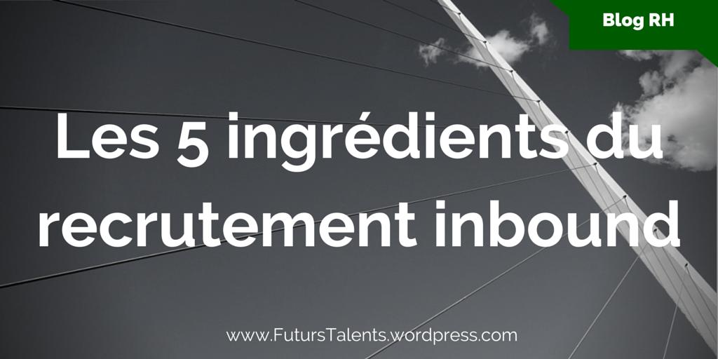 Les 5 ingrédients du recrutement inbound
