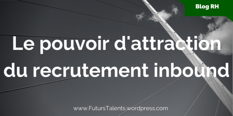 Recrutement Inbound, Le recrutement inbound en 5 notions essentielles, FutursTalents